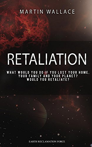 Book: Retaliation (Earth Reclamation Force Book 1) by Martin Wallace