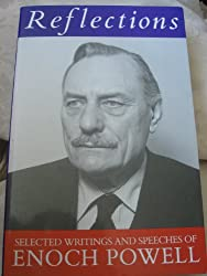 Reflections: The Selected Writings and Speeches of Enoch Powell