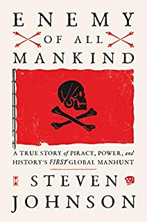 Book Cover: Enemy of All Mankind: A True Story of Piracy, Power, and History's First Global Manhunt