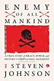 Enemy of All Mankind: A True Story of