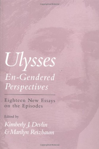 Ulysses En-Gendered Perspectives: Eighteen New Essays on the Episodes (Cultural Frames)