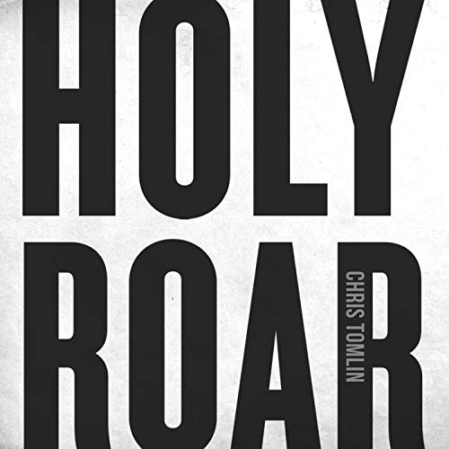 Chris Tomlin - Holy Roar 2018
