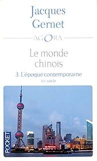 Le monde chinois 03 : L'époque contemporaine : XXe siècle
