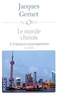 Le monde chinois. Tome 3 : L'époque contemporaine, XXe siècle par Jacques Gernet