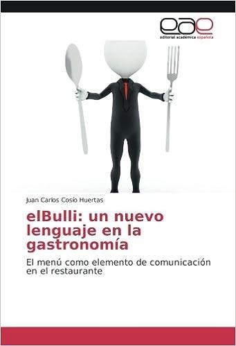 elBulli: un nuevo lenguaje en la gastronomía: El menú como ...