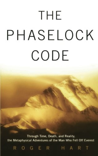 The Phaselock Code: Through Time, Death and Reality: The Metaphysical Adventures of Man