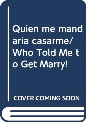 ¡ quien me mandaria casarme ! (Bestseller (debolsillo)) por Zoilo Guzman, Maria Jose