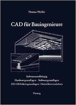 CAD für Bauingenieure: Konstruktionstechniken mit CAD-Programmen (German Edition)