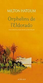 Orphelins de l'Eldorado, Hatoum, Milton