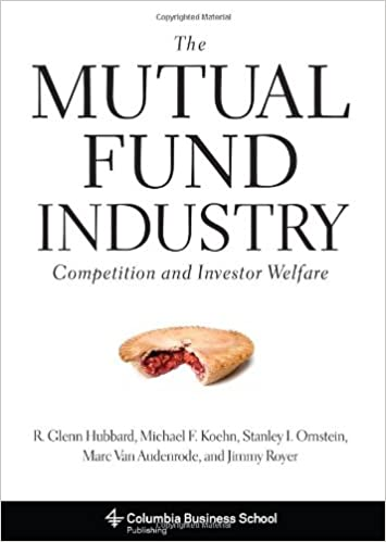 Book The Mutual Fund Industry: Competition and Investor Welfare (Columbia Business School Publishing)