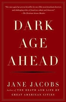 Dark Age Ahead by [Jacobs, Jane]