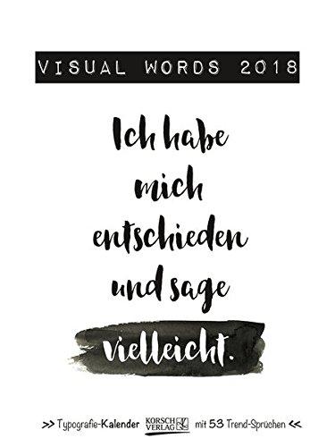 Visual Words 2018: Typo-Art Wochenkalender. Jede Woche ein neuer Spruch. Hochwertiger Kunstkalender.