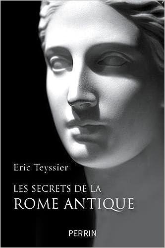 Télécharger en ligne Les secrets de la Rome antique pdf, epub