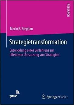 Strategietransformation: Entwicklung eines Verfahrens zur effektiven Umsetzung von Strategien