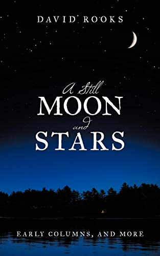 A Still Moon and Stars: Early Columns, and More
