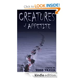 Creatures of Appetite Todd Travis