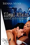 [(Illegal Affairs : Sleeping with the Enemy Trilogy)] [By (author) Sienna Mynx] published on (January, 2012)