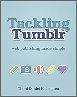 Tackling Tumblr: Web Publishing Made Simple