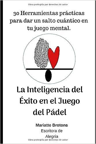 La Inteligencia del Éxito en el Juego del Pádel: 30 ...