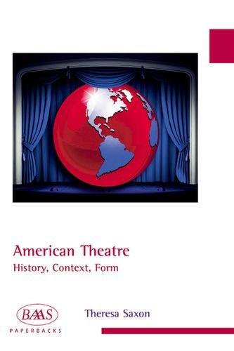 American Theatre: History, Context, Form (BAAS Paperbacks)