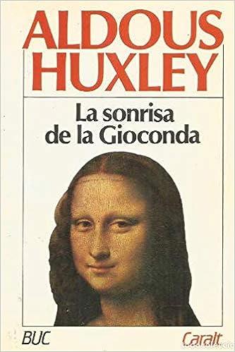 La Sonrisa De La Gioconda Amazon Es Huxley Aldous Libros