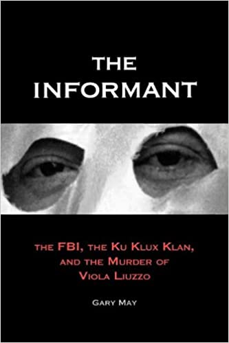 The Informant: The FBI, the Ku Klux Klan, and the Murder of
