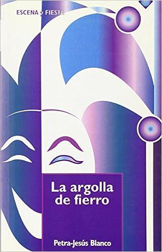 la mejor actitud aa523 fb8ba La argolla de fierro: Petra-Jesús Blanco: 9788483162217 ...