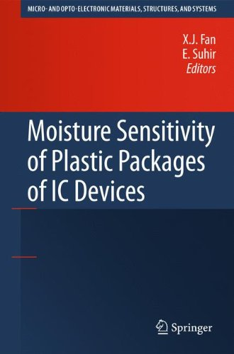 Moisture Sensitivity of Plastic Packages of IC Devices (Micro- and Opto-Electronic Materials, Structures, and Systems)