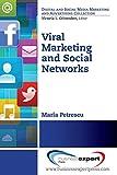 Viral Marketing and Social Networks (Digital and Social Media Marketing and Advertising Collection)