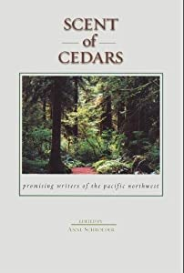 Scent of Cedars: Promising Writers of the Pacific Northwest