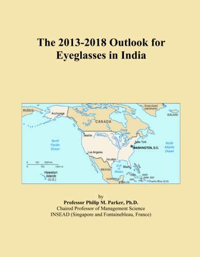 The 2013-2018 Outlook for Eyeglasses in ()