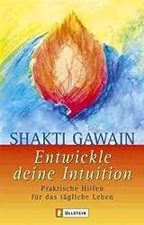 Entwickle deine Intuition: Praktische Hilfen für das tägliche Leben