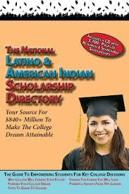 The National Latino and American Indian Scholarship Directory: Your Source For $840 Million to Make the College Dream Attainable (Includes CD)