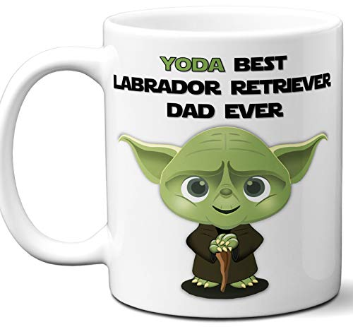 Labrador Retriever Dad Gift For Men. Funny Coffee Mug, Tea Cup. Star Wars Yoda Dog Themed Present Dog Lover Men Girls Groomer Women Xmas Birthday Mother's Day, Father's Day.
