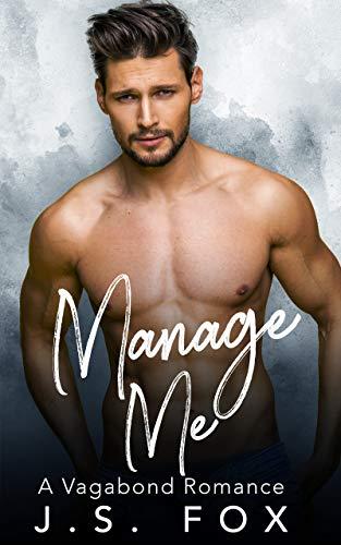 Manage Me: A Vagabond Romance