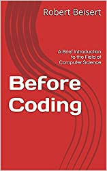 Before Coding: A Brief Introduction to the Field of Computer Science