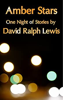 Amber Stars: One Night of Stories by [Lewis, David Ralph]
