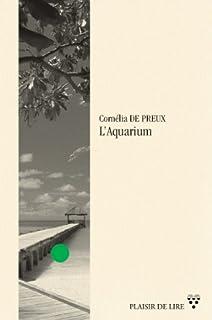 Aquarium, Mühlberger de Preux, Cornélia