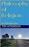 Amazon.com: Philosophy of Religion: An Introduction (Dotterel Press Education Book 3) eBook: Atkinson, Tim: Kindle Store