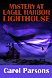 Mystery At Eagle Harbor Lighthouse