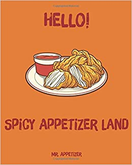 Hello spicy appetizer land 365 days of delicious spicy appetizer spicy appetizer land 365 days of delicious spicy appetizer recipes spicy cookbook spicy recipes spicy cooking hot and spicy cookbook forumfinder