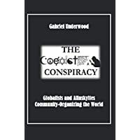 The Coexist Conspiracy: Globalists and Alinskyites Community-Organizing the World