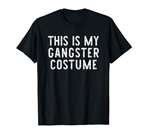 Gangster Halloween Costumes 2019 (This Is My Gangster Costume Halloween Lazy Easy)
