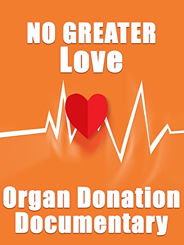 Reviews/Comments Greater Love Organ Donation Documentary