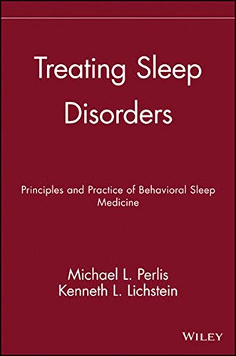 Treating Sleep Disorders: Principles and Practice of Behavioral Sleep Medicine