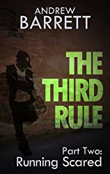 The Third Rule - Part Two: Running Scared
