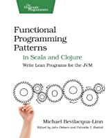Functional Programming Patterns in Scala and Clojure Front Cover