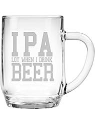 Fineware IPA Lot When I Drink Beer 20 ounce Sandblast Etched Funny Glass Haworth Beer Mug