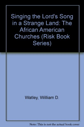 Singing the Lord's Song in a Strange Land: The African American Churches and Ecumenism (Risk Book Series)