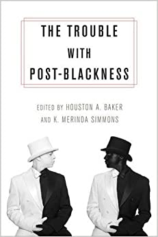 {* DJVU *} The Trouble With Post-Blackness. tarjeta Punta Canuelas traves Habla Apesar Sistemas matters